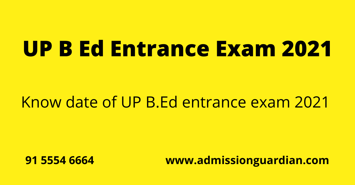 Read more about the article UP BEd Entrance Exam 2021 Date