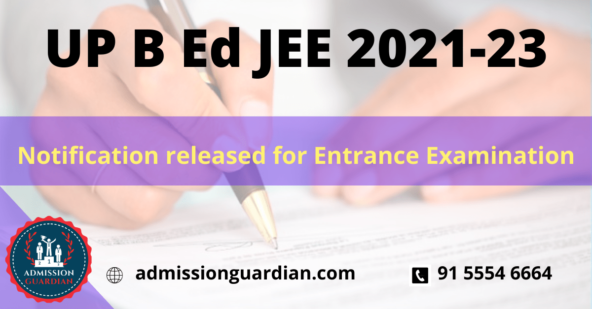 Read more about the article UP B Ed 2021 Entrance Examination :: Exam notification released